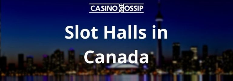 Slot Hall in Canada