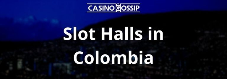 Slot Hall in Colombia