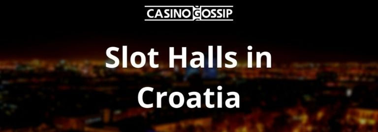 Slot Hall in Croatia