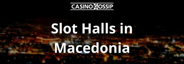 Slot Hall in Macedonia