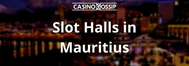 Slot Hall in Mauritius