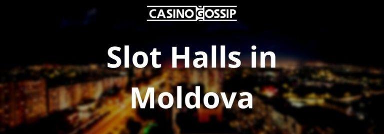 Slot Hall in Moldova
