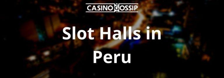 Slot Hall in Peru