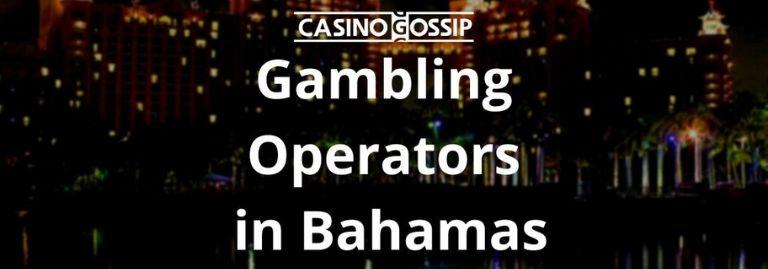 Gambling Operators in Bahamas