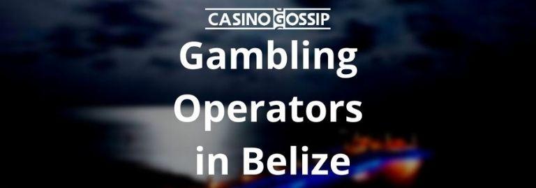 Gambling Operators in Belize
