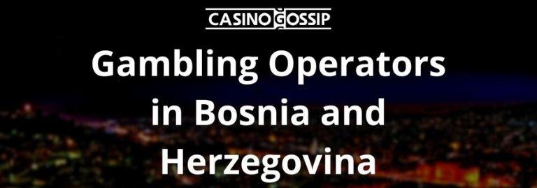 Gambling Operators in Bosnia and Herzegovina