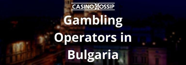 Gambling Operators in Bulgaria