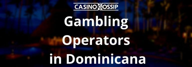 Gambling Operators in Dominicana