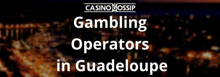 Gambling Operators in Guadeloupe