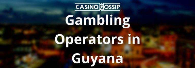 Gambling Operators in Guyana