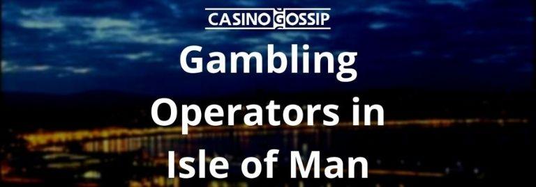 Gambling Operators in Isle of Man