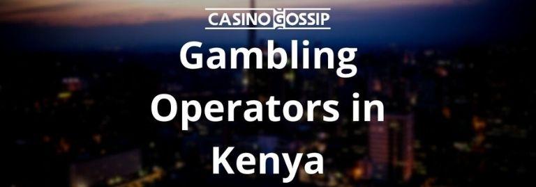 Gambling Operators in Kenya