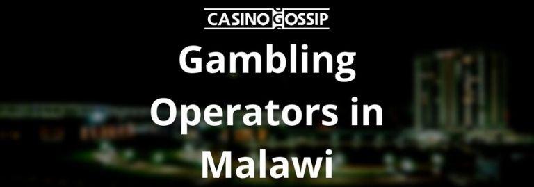 Gambling Operators in Malawi