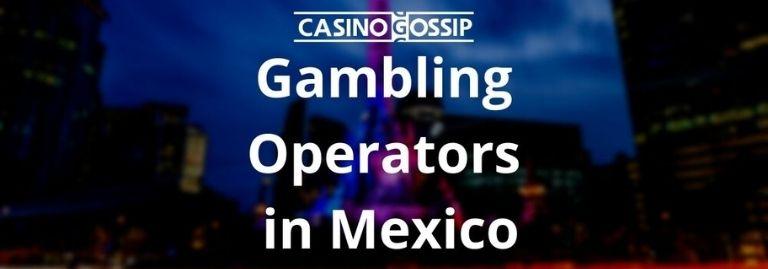 Gambling Operators in Mexico