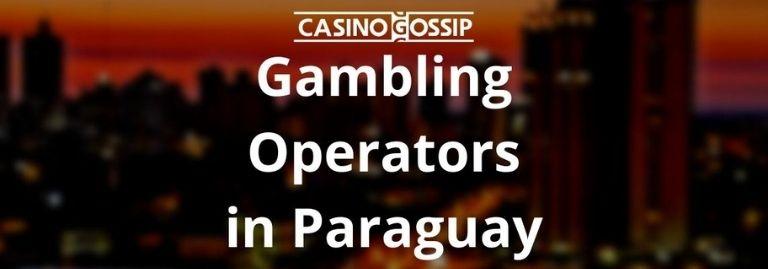 Gambling Operators in Paraguay