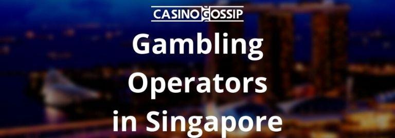 Gambling Operators in Singapore