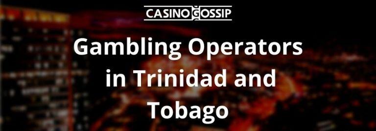 Gambling Operators in Trinidad and Tobago