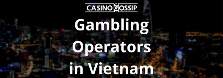 Gambling Operators in Vietnam
