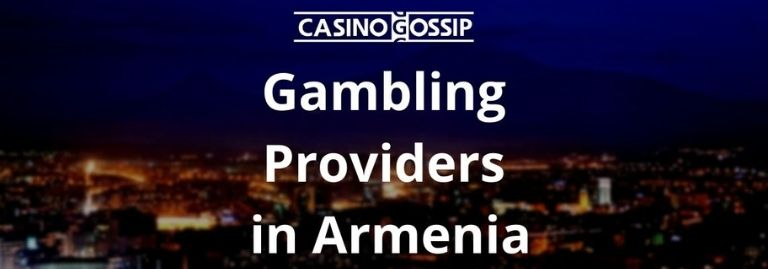 Gambling Providers in Armenia