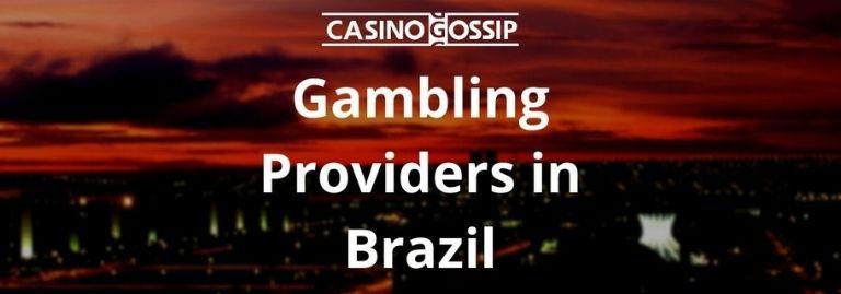 Gambling Providers in Brazil