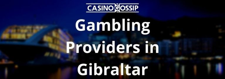 Gambling Providers in Gibraltar