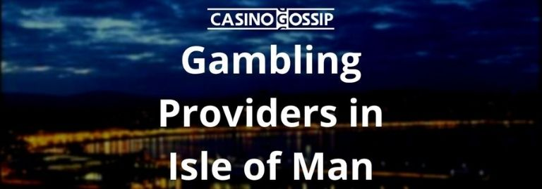 Gambling Providers in Isle of Man