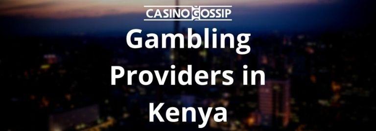 Gambling Providers in Kenya