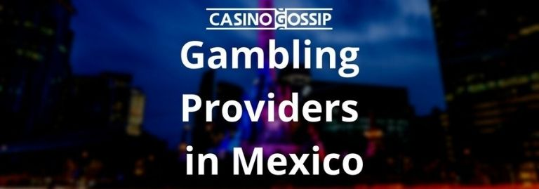 Gambling Providers in Mexico