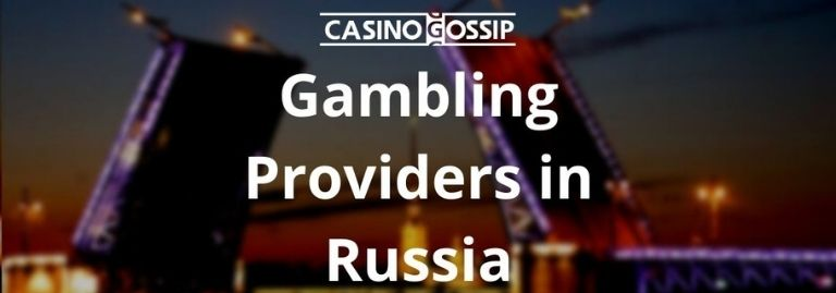 Gambling Providers in Russia