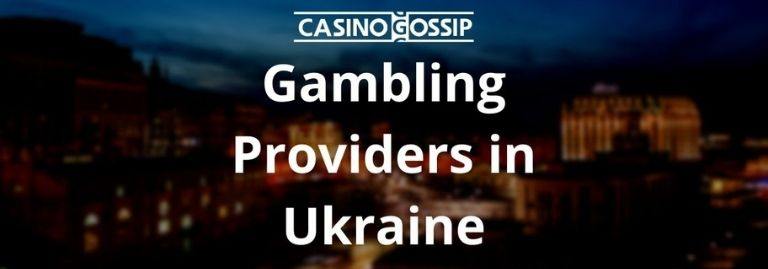 Gambling Providers in Ukraine