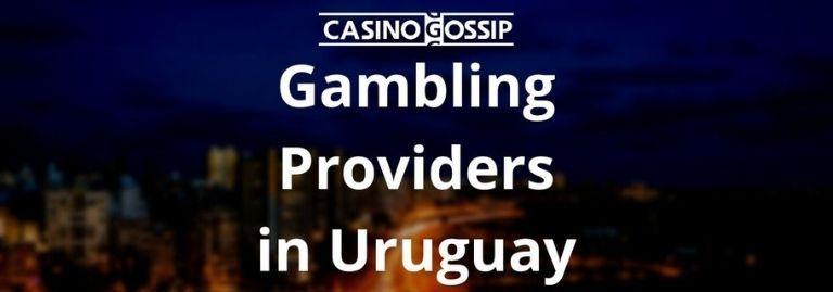Gambling Providers in Uruguay