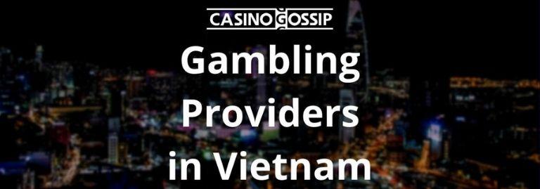 Gambling Providers in Vietnam