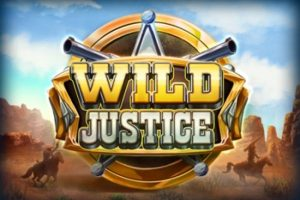 Wild justice has officially rolled into town!
